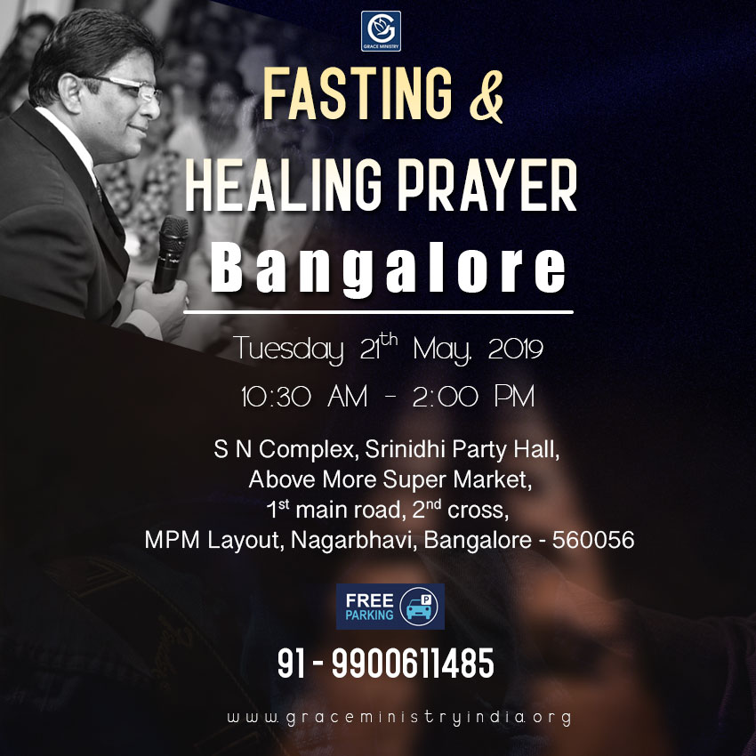 Join the Healing & Deliverance Prayer by Grace Ministry organised at Srinidhi Party Hall, MPM Layout, Nagarbhavi, Bangalore on May 21st, 2019. Come and expect to receive a touch from God.