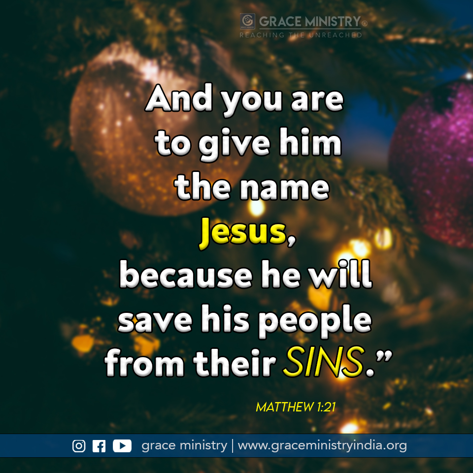 December Promise Message 2020 by Grace Ministry is from Matthew 1:21, She will give birth to a son, and you are to give him the name Jesus because he will save his people from their sins.""