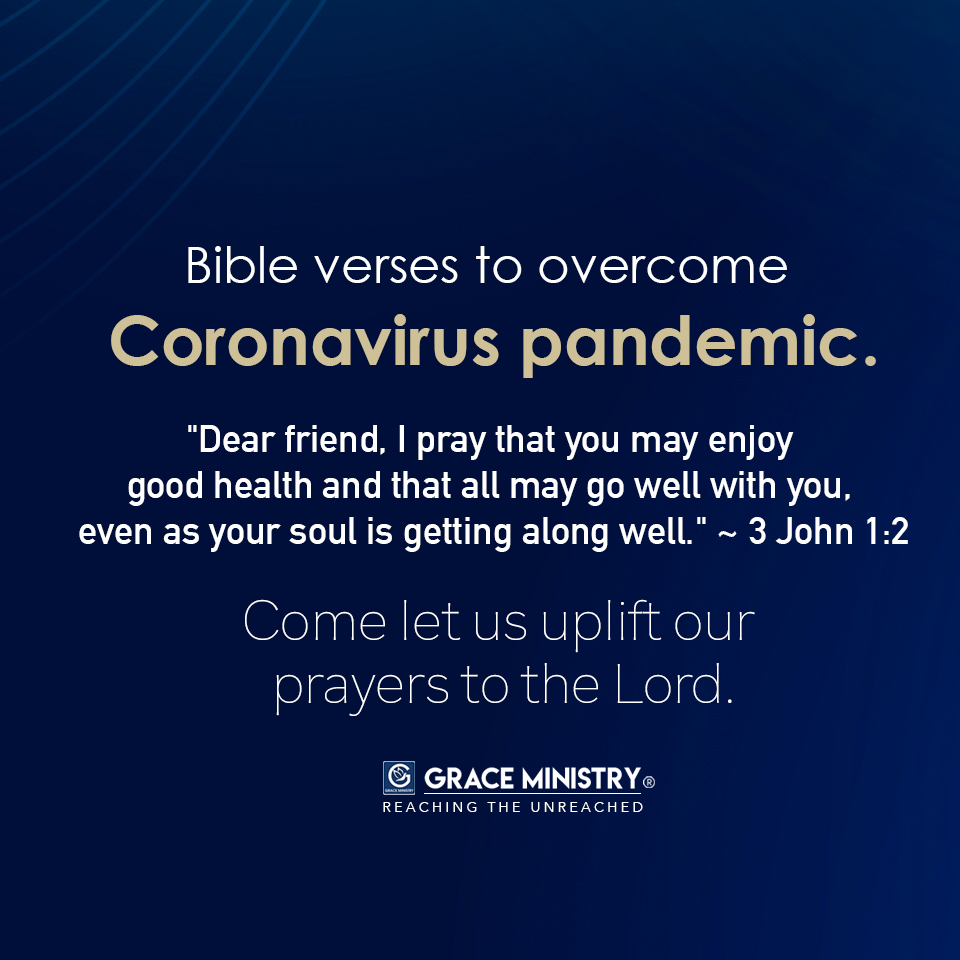 Here is the list of powerful bible verses by Grace Ministry to overcome the fear of Coronavirus pandemic or Covid-19. Read and be blessed.
